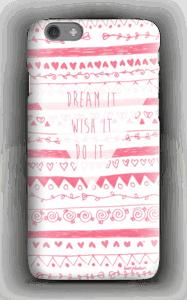 Dream it, Wish it, Do it cover IPhone 6s