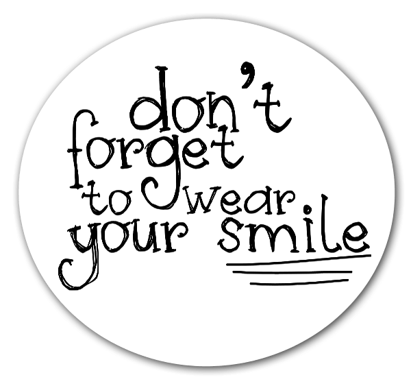 Don't forget to wear your smile  sticker