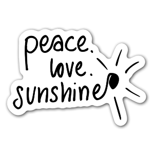 Peace, love and sunshine, what is better? Why not put it on a sticker then