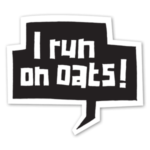 I run on oats! sticker