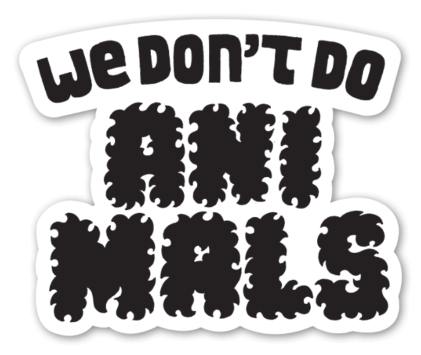 We dont do animals sticker