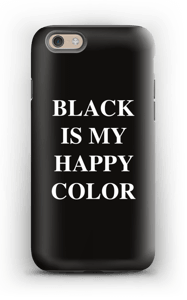 Black is my happy color deksel IPhone 6 tough