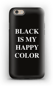 Black is my happy color deksel IPhone 6s tough