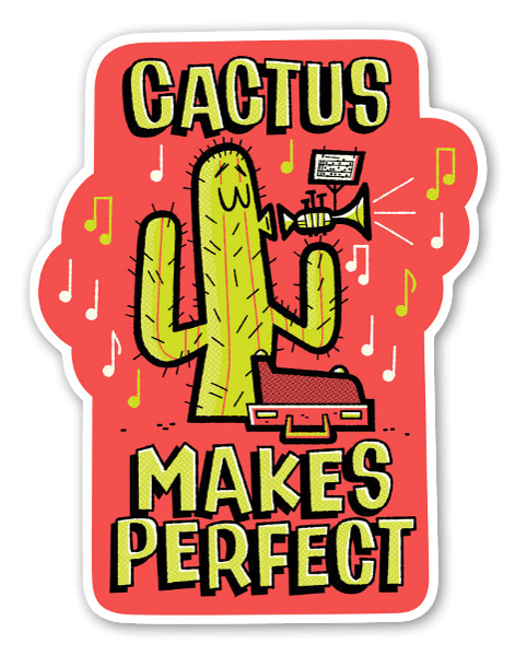Cactus makes perfect sticker