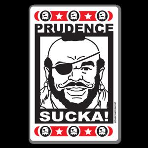 Prudence Sucka! sticker