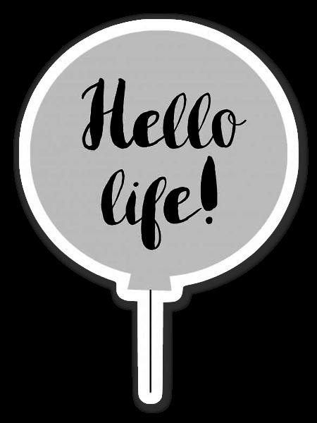 Hello life! grigio. sticker