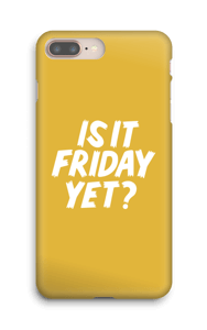 Friday Yet? case IPhone 8 Plus