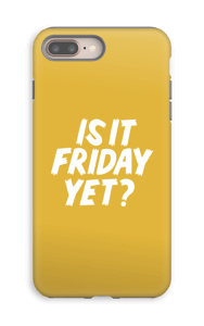 Friday Yet? case IPhone 8 Plus tough
