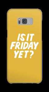 Friday Yet? case Galaxy S8 Plus