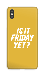 Friday Yet? case IPhone XS Max