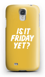 Friday Yet? case Galaxy S4