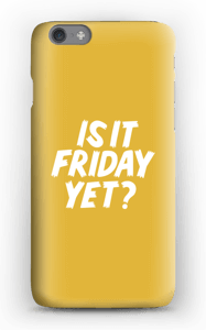 Friday Yet? case IPhone 6s