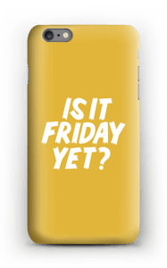 Friday Yet? case IPhone 6s Plus