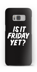 FRIDAY YET? case Galaxy S8