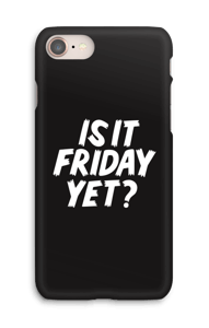 FRIDAY YET? case IPhone 8