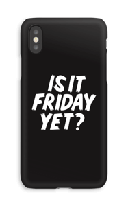 FRIDAY YET? case IPhone XS