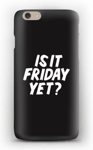 FRIDAY YET? cover IPhone 6