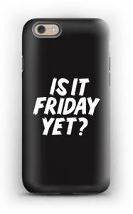 FRIDAY YET? case IPhone 6 tough