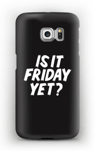 FRIDAY YET? case Galaxy S6 Edge