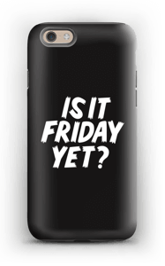 FRIDAY YET? cover IPhone 6s tough
