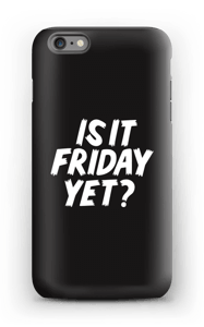 FRIDAY YET? cover IPhone 6s Plus tough
