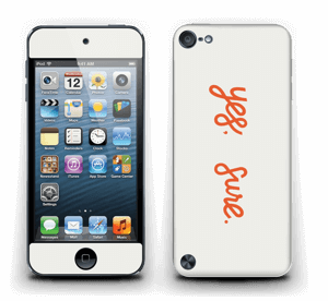 Yes, sure Skin IPod Touch 5th Gen