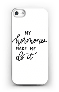 My hormones made me do it case IPhone SE