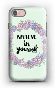 Believe in Yourself skal IPhone 7 tough