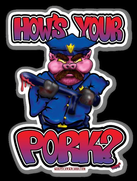 How's Your Pork? sticker