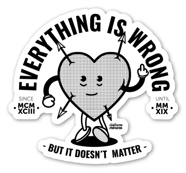 Everything Is Wrong sticker