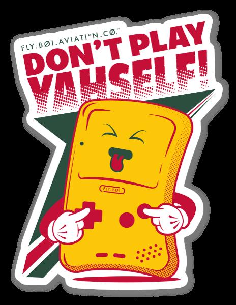 Dont Play YahSelf pegatina