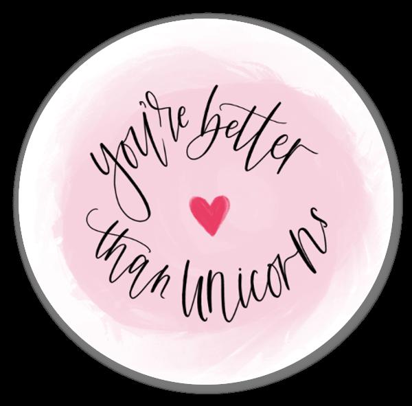 You're Better Than Unicorns adesivo sticker