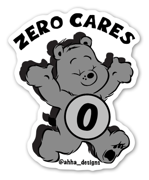 Zero Cares Sticker