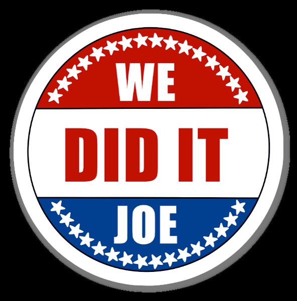 We Did It Joe sticker