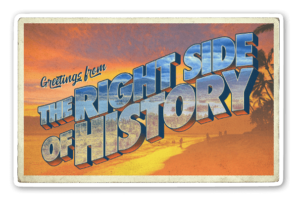 Greetings From The Right Side Of History sticker