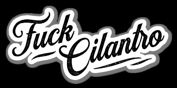 Fuck Cilantro sticker