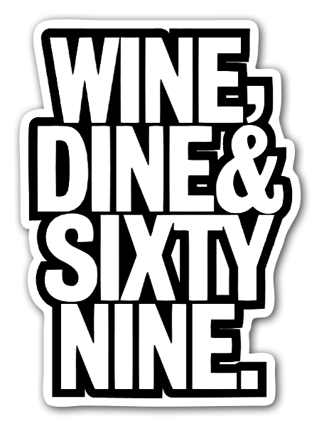 Wine Dine Sixty nine sticker